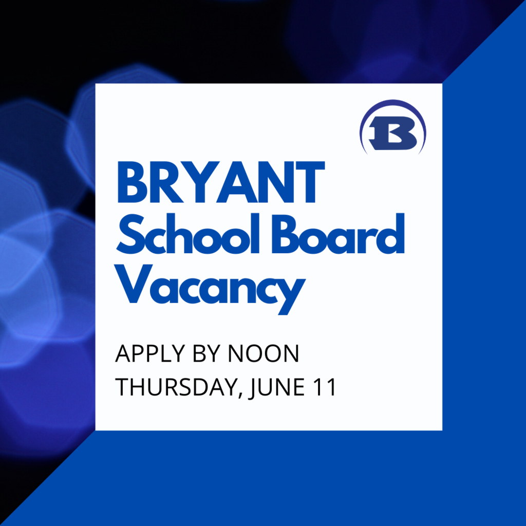 Bryant School Board Vacancy